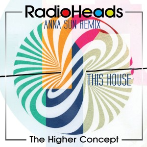 radioheads - This House (Anna Sun REMIX)